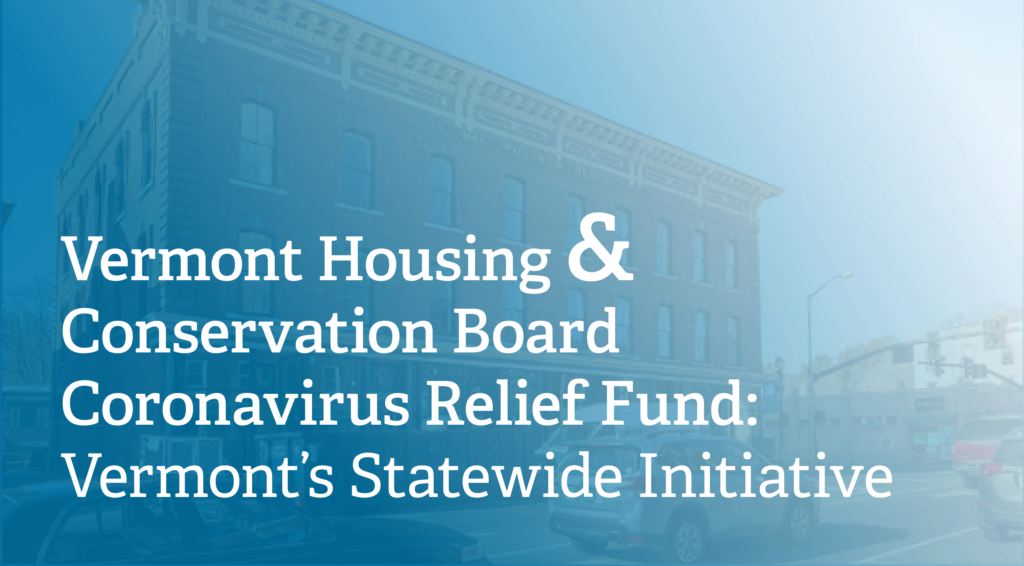 Vermont Housing & Conservation Board Coronavirus Relief Fund: Vermont's Statewide Hotels-to-Housing Initiative (PDF)